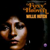 Willie Hutch: Foxy Brown [Original Soundtrack]