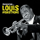 Louis Armstrong: Presenting Louis Armstrong