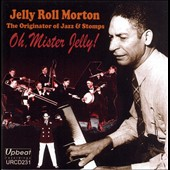 Jelly Roll Morton: Oh, Mister Jelly!