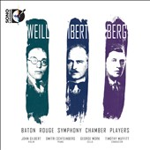 Weill: Violin Concerto, Op. 12; Ibert: Cello Concerto; Berg: Chamber Concerto for 13 Winds / John Gilbert, violin; Dmitri Schteinberg, piano; George Work, cello