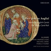 Deo gracias Anglia! - Medieval English Carols; The Trinity Carol Roll / Andrew Lawrence-King; Michael Grebil; Pamela Thorby