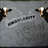 Fractal Cowboys: Singularity