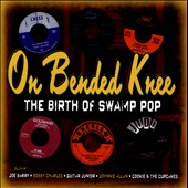 Various Artists: On Bended Knee: The Birth of Swamp Pop