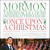 Mormon Tabernacle Choir: Once Upon a Christmas *