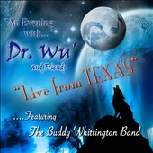 Dr. Wu': An  Evening with Dr. Wu & Friends: Live from Texas