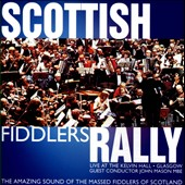 Massed Fiddlers of Scotland: Scottish Fiddlers Rally: Live At the Kelvin Hall, Glasgow