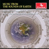 Music From the Sounds of Earth - Electro-acoustic compositions created entirely from the sounds of the world we live in / Karl Korte, Priscilla Mclean, Charlie Tokarz