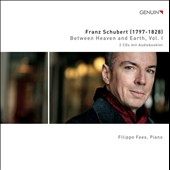 Franz Schubert: Between Heaven and Earth, Vol. 1 / Filippo Faes, piano