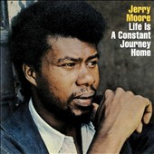 Jerry Moore: Life Is a Constant Journey Home [Digipak]