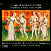 Je Voy le Bon Tens Venir - A collection of courtly and dance songs from the later medieval period