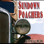 Sundown Poachers: Behind All We Do [Slipcase]