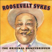 Roosevelt Sykes: The Original Honeydripper