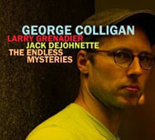 George Colligan: The  Endless Mysteries [Digipak]