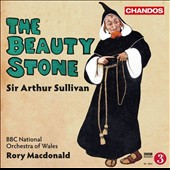 Sir Arthur Sullivan: The Beauty Stone / Toby Spence, David Stout, Stephen Gadd, Richard Suart. Rory Macdonald