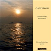 Marcus Blunt (b.1947) 'Aspirations' - Piano Music / Murray McLachlan, piano