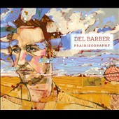 Del Barber: Prairieography [Digipak]