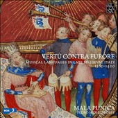 Vertu Contra Furore, musical languages in late medieval Italy 1380-1420 / Mala Punica