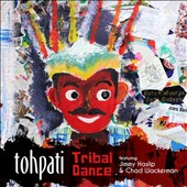 Tohpati: Tribal Dance [Digipak]