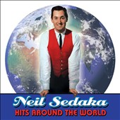 Neil Sedaka: Hits Around the World