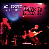 Acoustic Alchemy: Live in London [Digipak] *