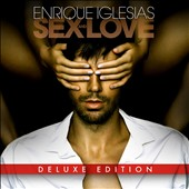 Enrique Iglesias: Sex and Love [Deluxe Edition]