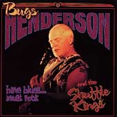 Bugs Henderson & The Shuffle Kings: Have Blues...Must Rock