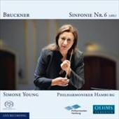 Bruckner: Symphony No. 6 in A Major / Hamburg PO; Simone Young