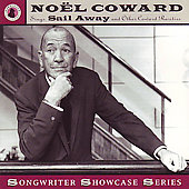 Noël Coward: Sings Sail Away and Other Coward Rarities