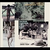 David Toop: Lost Shadows: In Defence of the Soul - Yanomami Shamanism, Songs, Ritual, 1978 [Digipak]