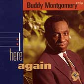 Buddy Montgomery: Here Again