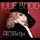 Julie Budd: Remembering Mr. Sinatra [Digipak]