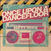 Various Artists: Once upon a Dancefloor