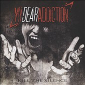 My Dear Addiction: Kill the Silence