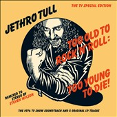 Jethro Tull: Too Old to Rock 'n' Roll: Too Young to Die! [40th Anniversary Edition] [Steven Wilson Stereo Mix]