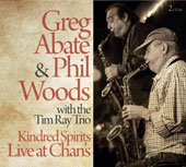 Greg Abate/John Lockwood (Bass)/The Tim Ray Trio/Phil Woods/Tim Ray/Mark Walker: Kindred Spirits Live at Chan's [Digipak] *
