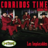 Los Tucanes de Tijuana: Corridos Time, Season Two: Los Implacables *