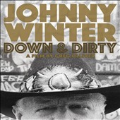 Johnny Winter: Johnny Winter: Down & Dirty
