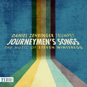 Journeymen's Songs: The Music of Steven Winteregg / Daniel Zehringer, trumpet; Franklin Cox, cello; Steve Aldredge, piano; Jerry Nobel, percussion; Wright SU Brass Quintet