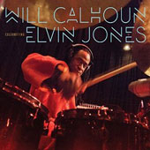 Will Calhoun: Celebrating Elvin Jones