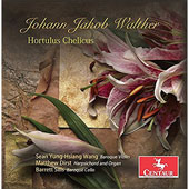 Johann Jakob Walther (1650-1704): Hortulus Chelicus / Sean Yung-Hsiang Wang, baroque violin; Matthew Dirst, harpsichord; Barrett Sills, baroque cello