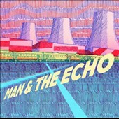 Man and the Echo: Man and the Echo