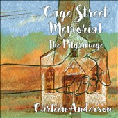 Carleen Anderson: Cage Street Memorial: The Pilgrimage