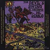 Various Artists: The Devil's Swing: Ballads from the Big Bend Country of the Texas-Mexican Border