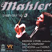 Mahler: Symphony no 3 / Litton, Stutzmannn, Dallas Symphony