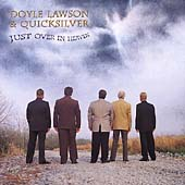 Doyle Lawson & Quicksilver: Just Over in Heaven