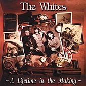 The Whites: A Lifetime in the Making *