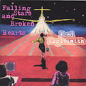 Fred Eaglesmith: Falling Stars and Broken Hearts