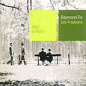 Raymond Fol: Jazz in Paris: Les Four Saisons