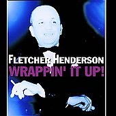 Fletcher Henderson: Wrappin' It Up