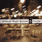 5 Chairs / Atlantic Brass Quintet
